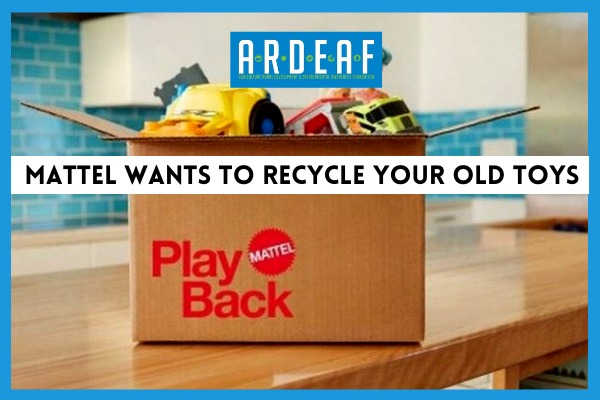 Mattel Wants To Recycle Your Old Toys